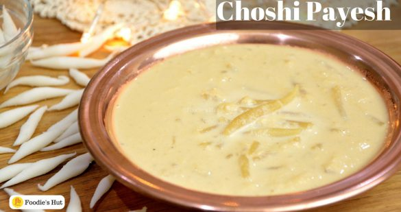 Choshi Payesh Recipe by Foodie's Hut